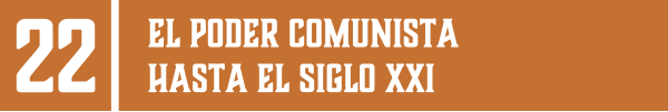 22 | EL PODER COMUNISTA HASTA EL SIGLO XXI